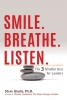 Smile. Breathe. Listen. The 3 Mindful Acts of Leaders