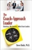 The Coach-Approach Leader: Questions, Not Answers, Make Great Leaders  book cover image