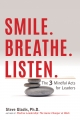 Smile. Breathe. Listen. The 3 Mindful Acts of Leaders book cover image